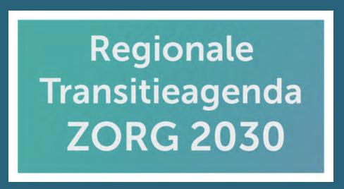 Regionale Transitie Agenda: stip op de horizon voor zorg en welzijn in 2030